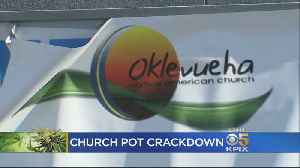 Antioch Church Ordered To End Cannabis Sales, Distribution [Video]