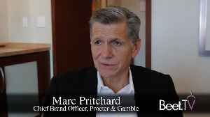Marketers Need to be in the News Environment: Procter & Gamble's Pritchard [Video]