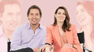 Matthew McConaughey and Anne Hathaway Explain How They Met [Video]