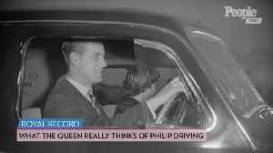 What Queen Elizabeth Really Thinks About Prince Philip's Driving [Video]