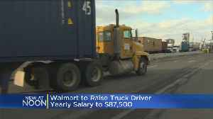 Walmart Drivers Getting A Big Raise To Nearly $90,000 [Video]