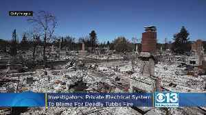 Investigators: Private Electrical System, Not PG&E, To Blame For 2017 Tubbs Fire [Video]
