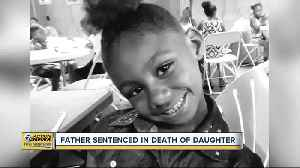 Father sentenced to at least 4.5 years in prison for death of daughter [Video]