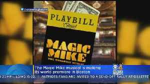 Magic Mike Musical Making World Premiere In Boston [Video]