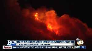 Report says PG&E not responsible for 2017 Tubbs Fire [Video]