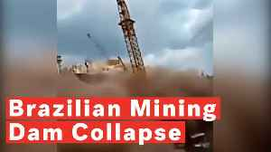 Watch: Dramatic Moment Mining Dam Collapses In Southeastern Brazil [Video]