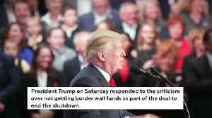 News video: Trump Responds To Shutdown Deal Criticism: '21 Days Goes Very Quickly...We Will Build The Wall!'