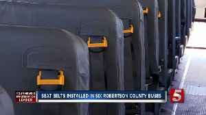 Seat belts added to Robertson County school buses [Video]