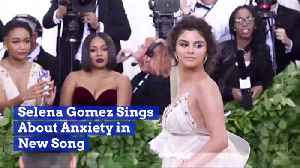 Selena Gomez Sings About Anxiety And Depression [Video]