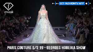 Georges Hobeika Show Paris Couture Spring/Summer 2019 | FashionTV | FTV [Video]
