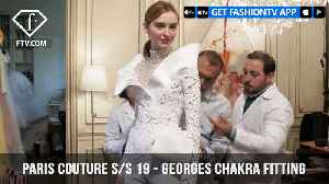 Georges Chakra Fitting Paris Couture Spring/Summer 2019   FashionTV   FTV [Video]