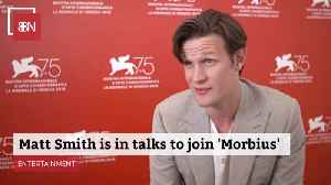 Looks Like Matt Smith Will Join 'Morbius' [Video]