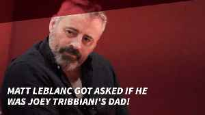 Now People Are Asking Matt Leblanc If He Is Joey's Dad [Video]