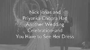 Nick Jonas and Priyanka Chopra Had Another Wedding Celebration — and You Have to See Her Dress [Video]