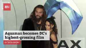 DC Comic's Most Profitable Film Is Now Aquaman [Video]