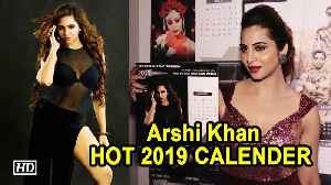 Ex Bigg Boss Contestant Arshi Khan unveils HOT 2019 CALENDER [Video]