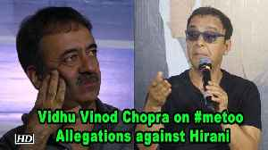 Vidhu Vinod Chopra REACTS on Sexual Assault Allegations against Rajkumar Hirani [Video]