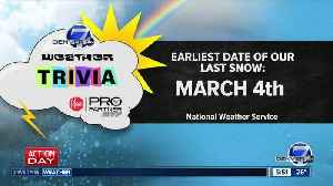 Weather trivia on Jan. 28: What was the earliest date of the last snow for the year? [Video]