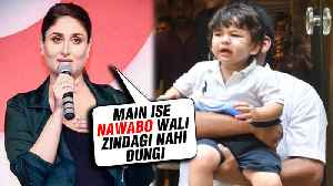 Kareena Kapoor Khan Will NOT SPEND Money On Son Taimur Ali Khan? [Video]