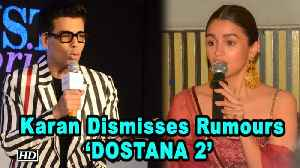 Karan Dismisses Rumours; No One approached for 'DOSTANA 2' yet [Video]