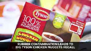 Rubber Contamination Leads to Big Tyson Chicken Nuggets Recall [Video]