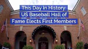 Baseball Hall Of Fame First Members: This Day In History [Video]