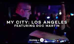 MY CITY: LOS ANGELES with Doc Martin | Mixmag x WAV [Video]