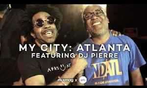 MY CITY: ATLANTA with DJ Pierre | Mixmag x WAV [Video]