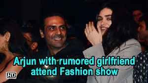 Arjun Rampal with rumored girlfriend Gabriella attend Fashion show [Video]