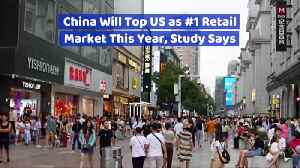China's Retail Market Has Become The Biggest In The World [Video]