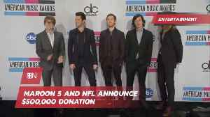 Maroon 5 And NFL Donate 500,000 Dollars And Cancel News Conference [Video]