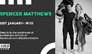 Live From London - Spencer Mathews [Video]