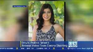 Davis Police Will Not Be Releasing Officer Natalie Corona's Body Camera Footage [Video]