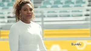 Serena Williams stars in Bumble's woman-first message [Video]