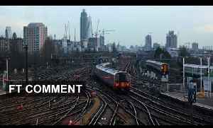 Network Rail - what are the problems?   FT Comment [Video]