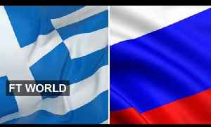 Questions on Greece's Russia links | FT World [Video]