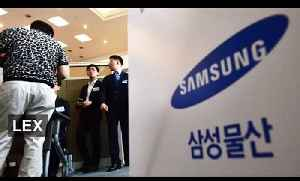 Controversial takeover of Samsung C&T | Lex [Video]