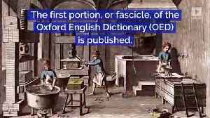 This Day in History: Oxford Dictionary Debuts [Video]