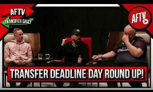 Transfer Deadline Day Round-Up! I Supporters Club ft Turkish, Claude & Lee Gunner [Video]