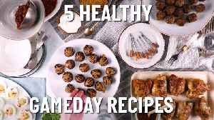 5 Healthy Gameday Recipes [Video]