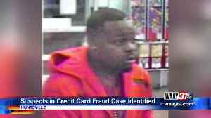 Suspects in Credit Card Fraud Case Identified [Video]