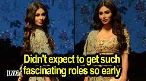 Didn't expect to get such fascinating roles so early : Mouni Roy [Video]