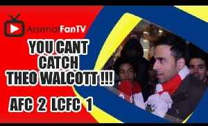 You Cant Catch Theo Walcott !!! - Arsenal 2 Leicester City 1 [Video]