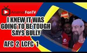 I Knew It Was Going To Be Tough says Bully - Arsenal 2 Leicester City 1 [Video]
