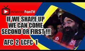 If We Shape Up We Can Come Second or First !!! - Arsenal 2 Leicester City 1 [Video]