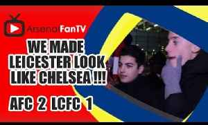 We Made Leicester Look Like Chelsea !!! - Arsenal 2 Leicester City 1 [Video]