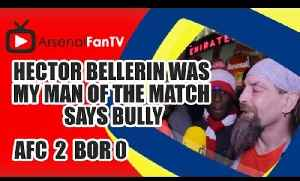 Hector Bellerin Was My Man Of The Match Says Bully - Arsenal 4 Newcastle 1 [Video]