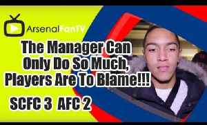 The Manager Can Only Do So Much, Players Are To Blame!!! - Stoke City 3 Arsenal 2 [Video]