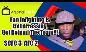 Fan Infighting Is Embarrassing, Get Behind The Team!!! - Stoke City 3 Arsenal 2 [Video]
