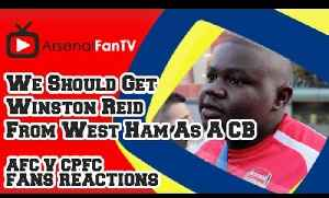 We Should Get Winston Reid From West Ham As A CB - Arsenal 2 Crystal Palace 1 [Video]